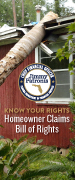 Homeowner Claims Bill of Rights: Find out what your rights are as a residential property policyholder under the Homeowner Claims Bill of Rights.