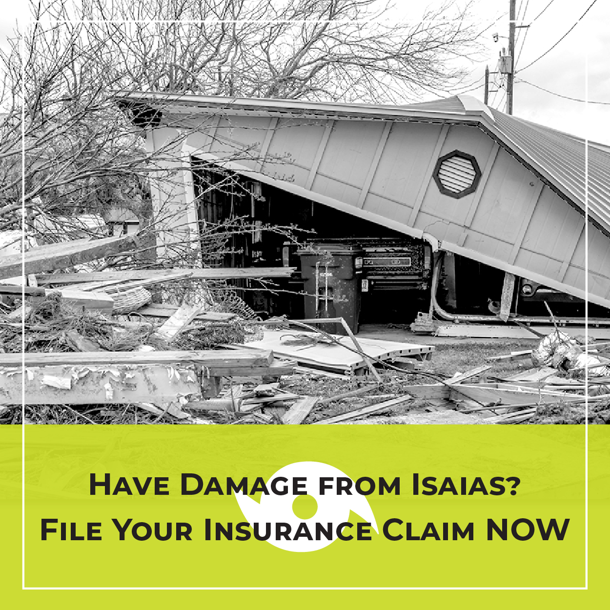 Consumer Alert: Have Damage From Isaias? File Your Insurance Claim NOW
